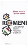 Melis Guido, Haria Alina - Romeni la minoranza decisiva per l'Italia di domani (Rubbettino, 2010)