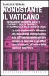 Nonostante il Vaticano (Castelvecchi, 2010)