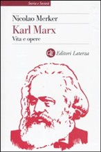 Nicolao Merker, Karl Marx - Vita e opere (Laterza , 2010)