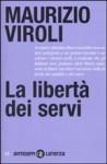 Maurizio Viroli, La libertà dei servi (Laterza, 2010)