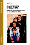 Luca Bravi, Tra inclusione ed esclusione – una storia sociale dell'educazione dei rom e dei sinti in Italia, Unicopli, 2009