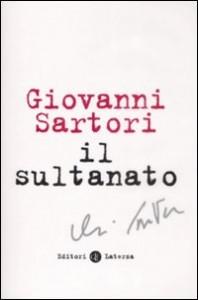 Giovanni Sartori, Il sultanato (Laterza, 2009)