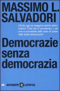 Massimo Salvadori, Democrazie senza democrazia (Laterza, 2009)