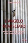 L'angelo rovesciato. Quattro saggi sull'undici settembre e la scomparsa della realtà (edizioni Idea, 2009)