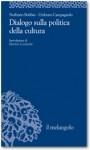 Norberto Bobbio e Umberto Campagnolo, Dialogo sulla politica della cultura (Il melangolo, 2009)
